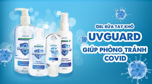 Vì sao Gel rửa tay khô UVGuard có thể phòng ngừa lây truyền COVID-19?